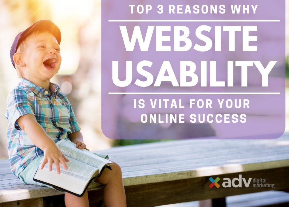 The Top 3 Powerful Reasons Why Your Website Usability Is Important To Your Online Performance
