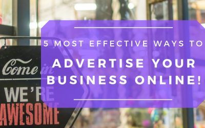 The 5 Most Effective Ways To Advertise Your Business Online