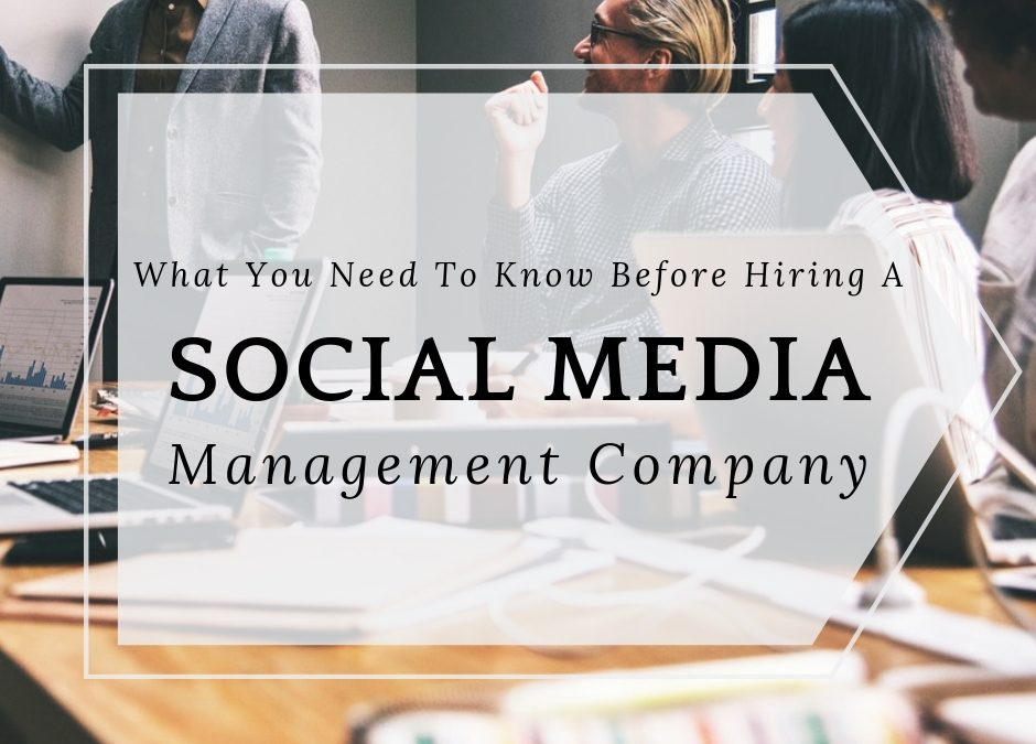 Look Out! Before Hiring Social Media Management Services, Here's What You Need to Know…