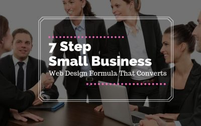 7 Step Small Business Web Design Formula That Converts
