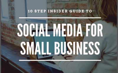 10 Step Insider Guide To Social Media For Small Business