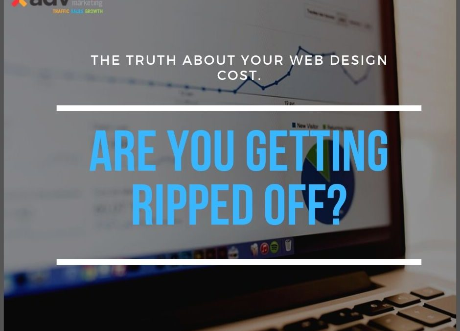 The Truth About Your Web Design Cost. Are You Getting Ripped Off