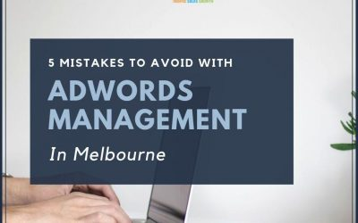 5 Mistakes To Avoid With Adwords Management In Melbourne