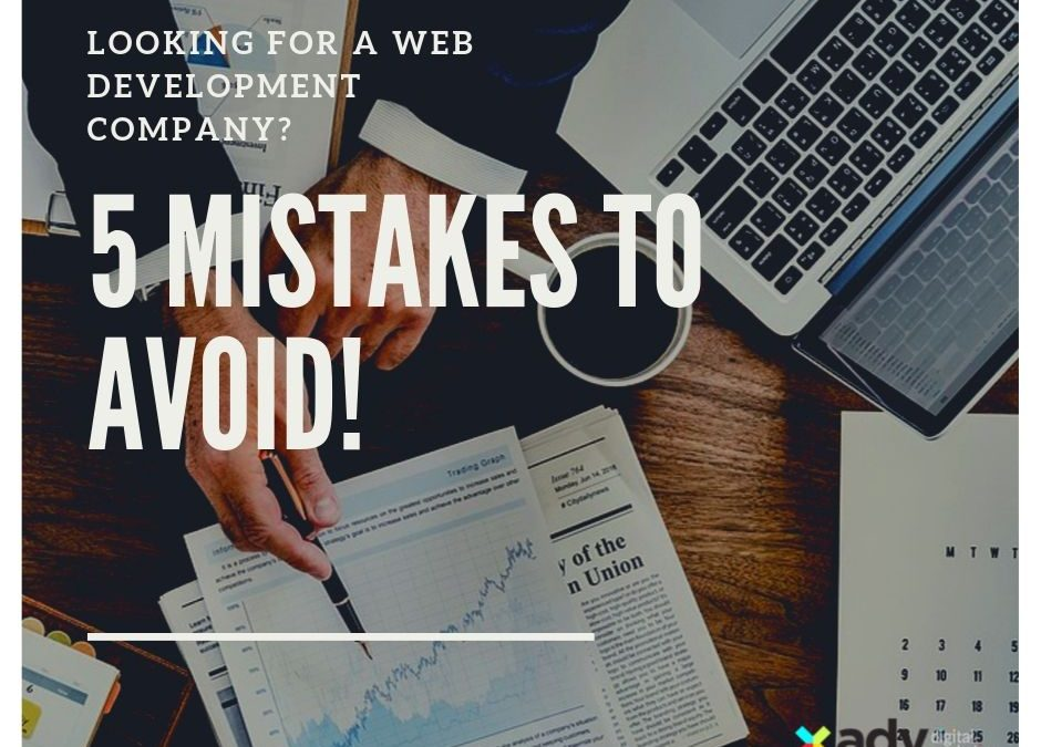 Looking For A Web Development Company 5 Mistakes To Avoid!