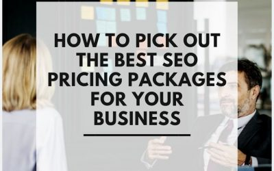 How To Pick Out The Best SEO Pricing Packages For Your Business