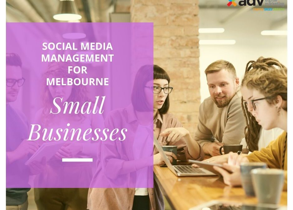 Social Media Management for Melbourne Small Businesses
