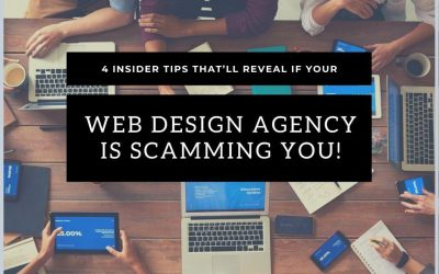 4 Insider Tips That'll Reveal If Your Web Design Agency Is Scamming You!